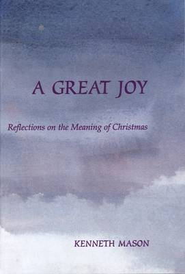 A Great Joy: Reflections on the Meaning of Christmas