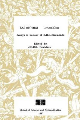 Lai Su Thai: Essays in Honour of Professor E.H.S.Simmonds