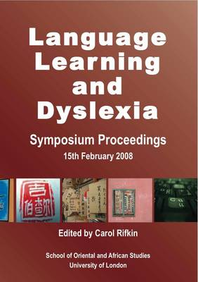 Language Learning and Dyslexia: Symposium Proceedings, 15th February 2008