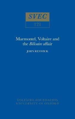 """Marmontel, Voltaire and the """"Belisaire"""" Affair"""