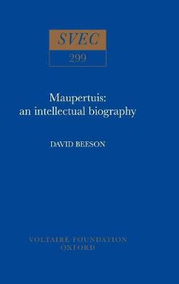 Maupertuis: An Intellectual Biography