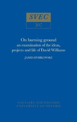 On Burning Ground: Examination of the Ideas, Projects and Life of David Williams