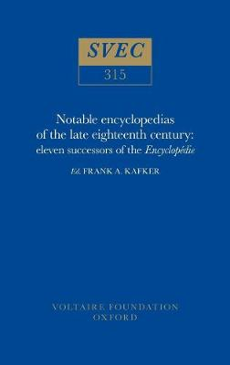 Notable Encyclopedists of the Eighteenth Century: Successors of the Encyclopedie