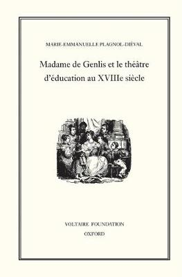 Madame de Genlis et le Theatre d'Education au XVIIIeme Siecle