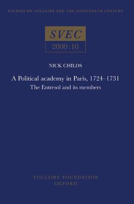 A Poltical Academy in Paris , 1724 - 1731: The Entresol and Its Members