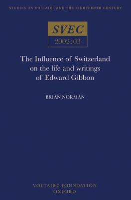 The Influence of Switzerland on the Life and Writings of Edward Gibbon