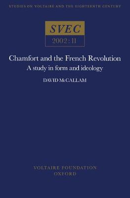 Chamfort and the French Revolution: A Study in Form and Ideology: 2002