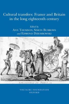 Cultural Transfers: France and Britain in the Long Eighteenth Century
