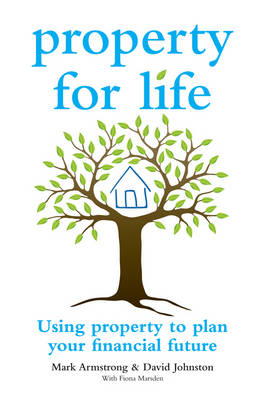 Property for Life: Using Property to Plan Your Financial Future