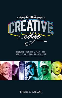 The Creative Edge: Insights from the Lives of the World's Most Famous Outsiders