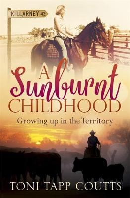A Sunburnt Childhood: Growing Up in the Territory