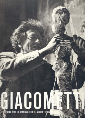 Giacometti: Sculptures, Prints and Drawings from the Maeght Foundation