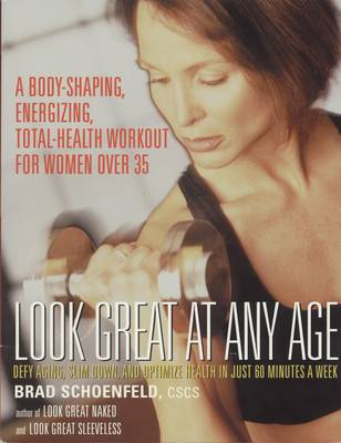 Look Great at Any Age: Defy Aging Slim Down and Optimise Health in Just 60 Minutes a Week