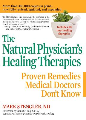 Natural Physicians Healing Therapies: Proven Remedies Medical Doctors Don't Know