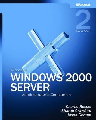 Microsoft Windows 2000 Server Administrator's Companion