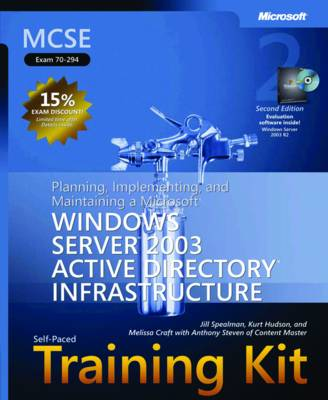 """Planning, Implementing, and Maintaining a Microsoft (R) Windows Server"""" 2003 Active Directory (R) Infrastructure: MCSE Self-Paced Training Kit (Exam 70-294)"""