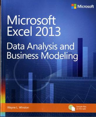 Data Analysis and Business Modeling: Microsoft (R) Excel (R) 2013
