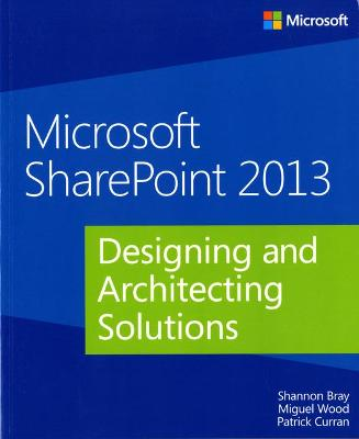 Designing and Architecting Solutions: Microsoft (R) SharePoint (R) 2013