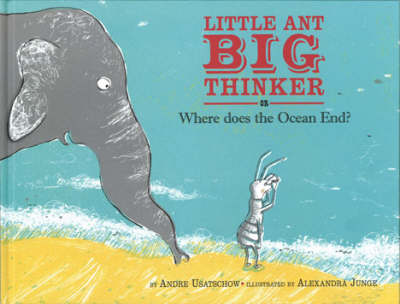 Little Ant, Big Thinker or Where Does the Ocean End?