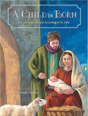 A Child is Born: From the Gospel According to St. Luke