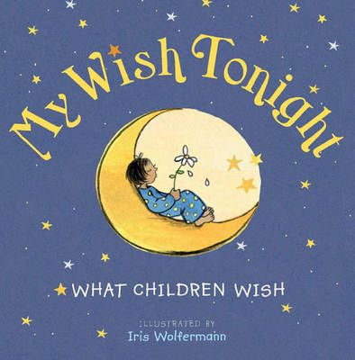 My Wish Tonight: What Children Wish