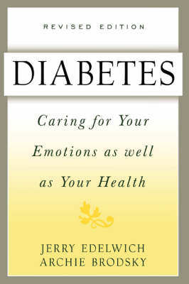Diabetes: Caring For Your Emotions As Well As Your Health, Second Edition