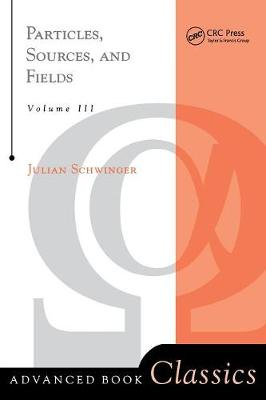 Particles, Sources, And Fields, Volume 3