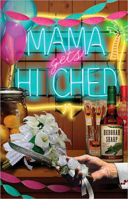 Mama Gets Hitched: A Mace Bauer Mystery: Bk. 3