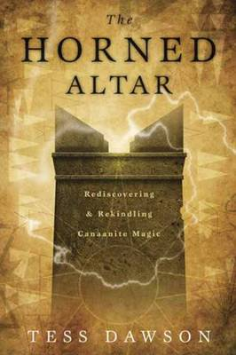 The Horned Altar: Rediscovering and Rekindling Canaanite Magic