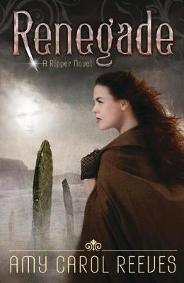 Renegade: A Ripper Novel: Book 2