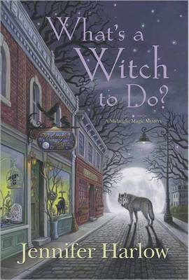 What's a Witch to Do?: A Midnight Magic Mystery: Book 1