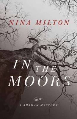 In the Moors: A Shaman Mystery (Book 1)