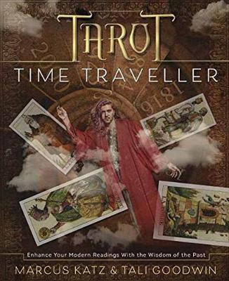 Tarot Time Traveller: Enhance Your Modern Readings with the Wisdom of the Past