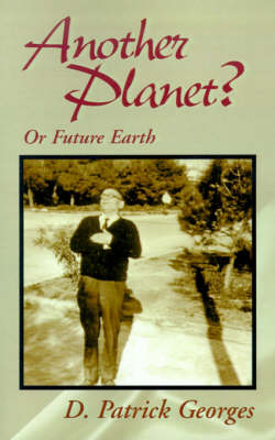 Another Planet?: Or Future Earth