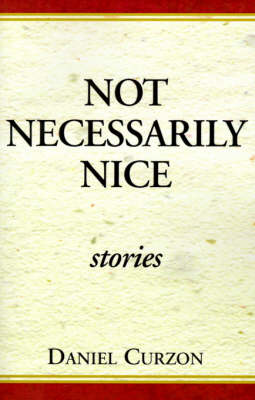 Not Necessarily Nice: Stories