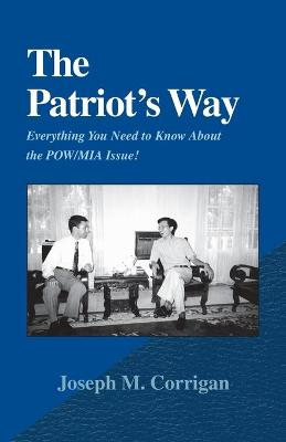 The Patriot's Way: Everything You Need to Know about the POW/MIA Issue!