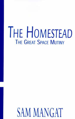 The Homestead: The Great Space Mutiny