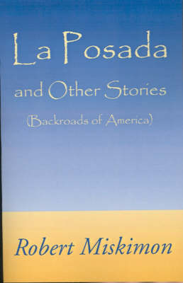 La Posada and Other Stories: Backroads of America