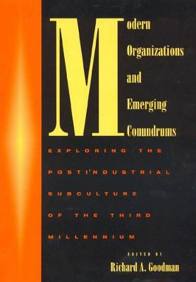 Modern Organizations and Emerging Conundrums: Exploring the Postindustrial Subculture of the Third Millennium