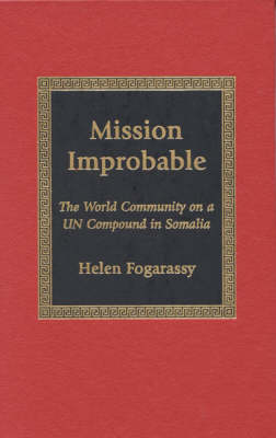 Mission Improbable: The World Community on a UN Compound in Somalia