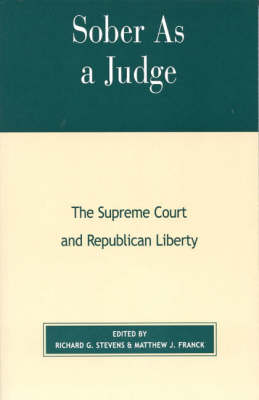 Sober as a Judge: The Supreme Court and Republican Liberty