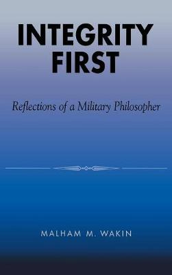 Integrity First: Reflections of a Military Philosopher