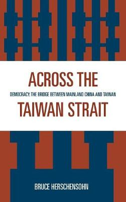 Across the Taiwan Strait: Democracy: The Bridge Between Mainland China and Taiwan