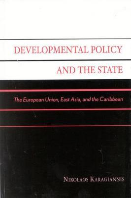 Developmental Policy and the State: The European Union, East Asia, and the Caribbean