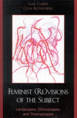 Feminist (Re)visions of the Subject: Landscapes, Ethnoscapes, and Theoryscapes
