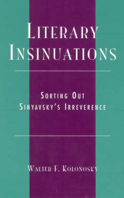 Literary Insinuations: Sorting Out Sinyavsky's Irreverence