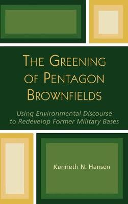 The Greening of Pentagon Brownfields: Using Environmental Discourse to Redevelop Former Military Bases