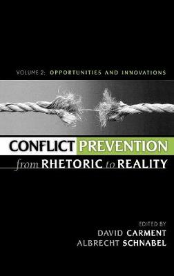 Conflict Prevention from Rhetoric to Reality: v. 2: Conflict Prevention from Rhetoric to Reality Opportunities and Innovations