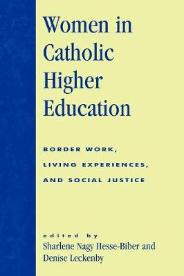 Women in Catholic Higher Education: Border Work, Living Experiences, and Social Justice