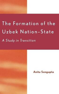 The Formation of the Uzbek Nation-state: A Study in Transition